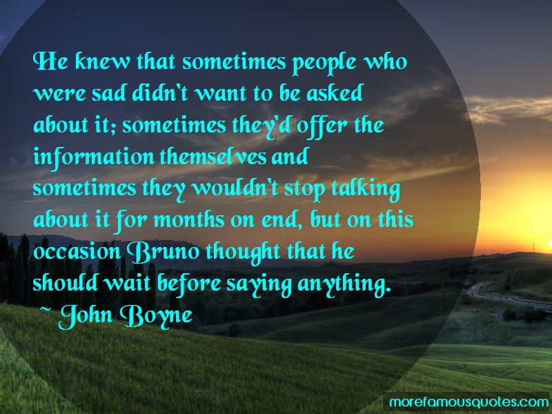 John Boyne Quotes: He Knew That Sometimes People Who Were