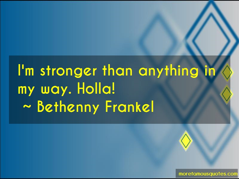 Bethenny Frankel Quotes: Im Stronger Than Anything In My Way