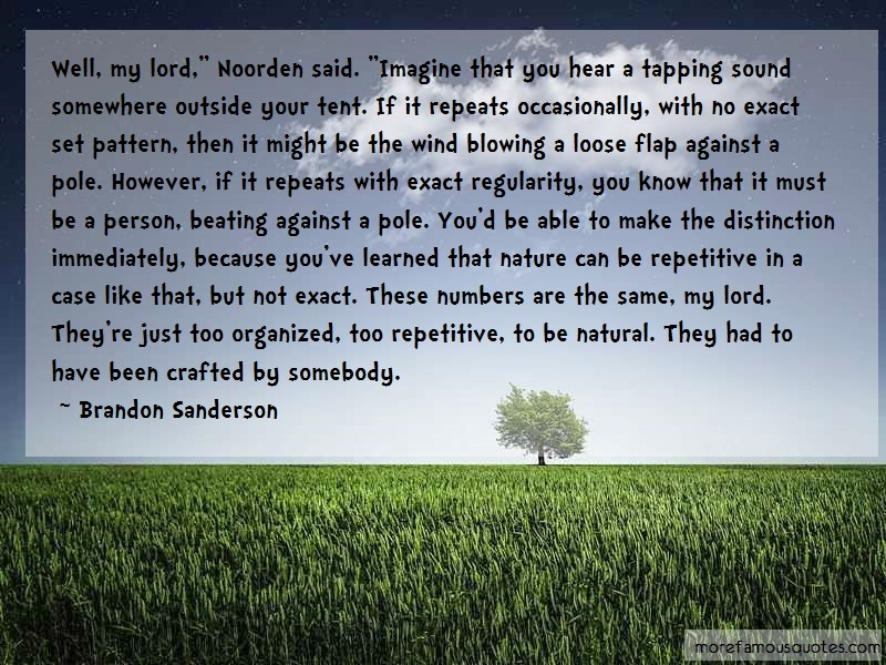 Brandon Sanderson Quotes: Well My Lord Noorden Said Imagine That