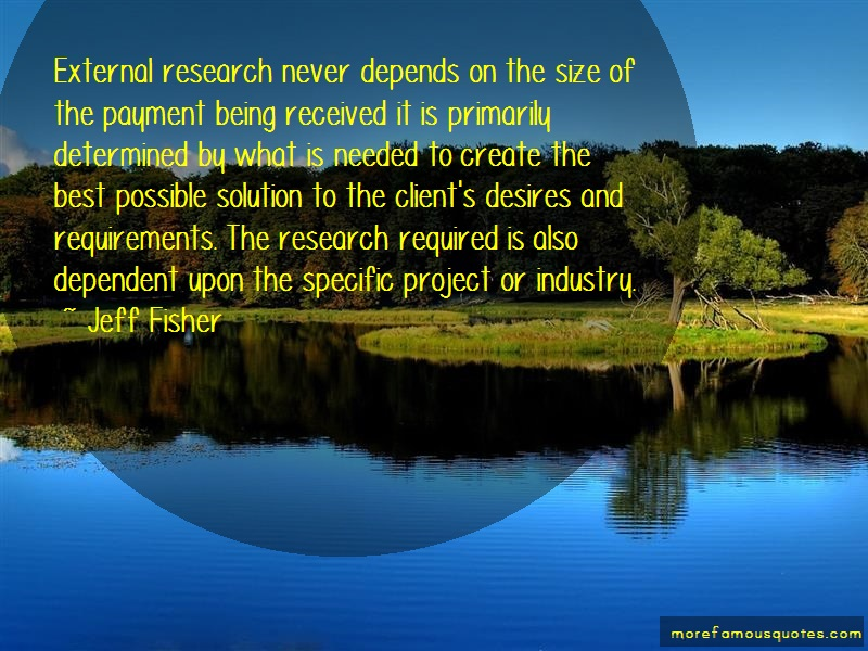 Jeff Fisher Quotes: External Research Never Depends On The