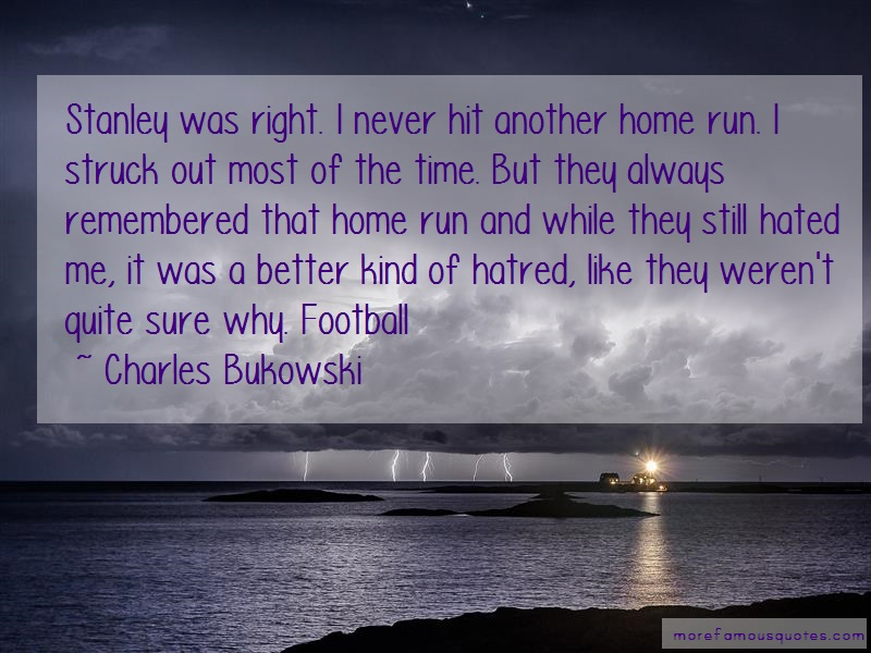 Charles Bukowski Quotes: Stanley was right i never hit another