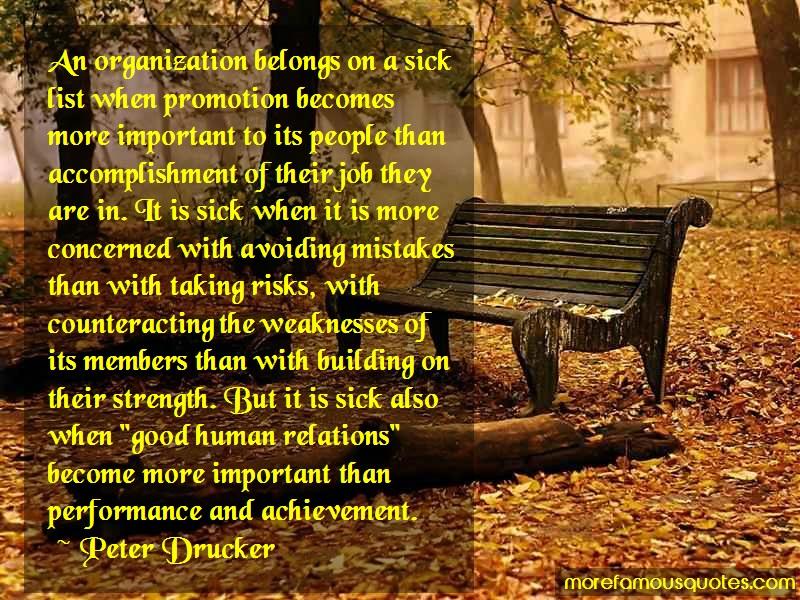 Peter Drucker Quotes: An organization belongs on a sick list