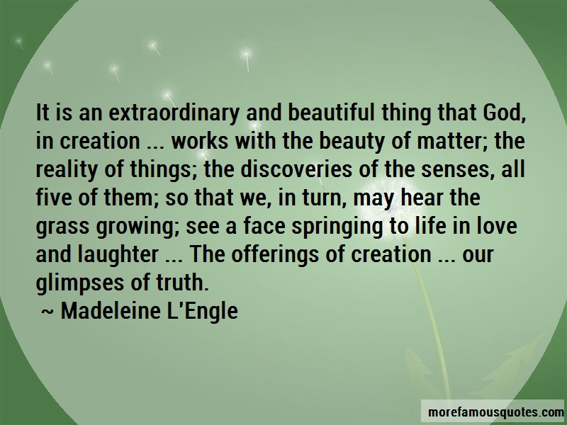 Madeleine L'Engle Quotes: It is an extraordinary and beautiful