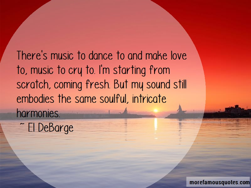 El DeBarge Quotes: Theres Music To Dance To And Make Love