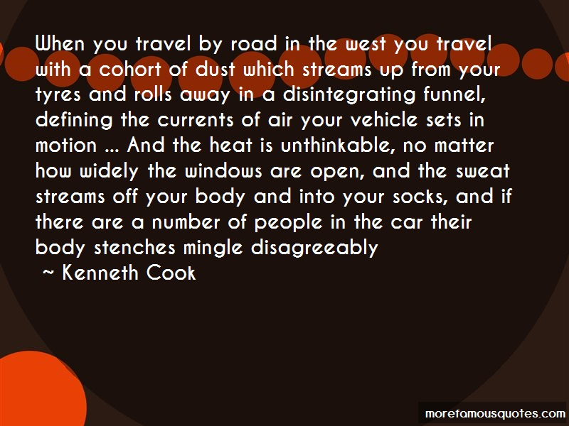 Kenneth Cook Quotes: When you travel by road in the west you