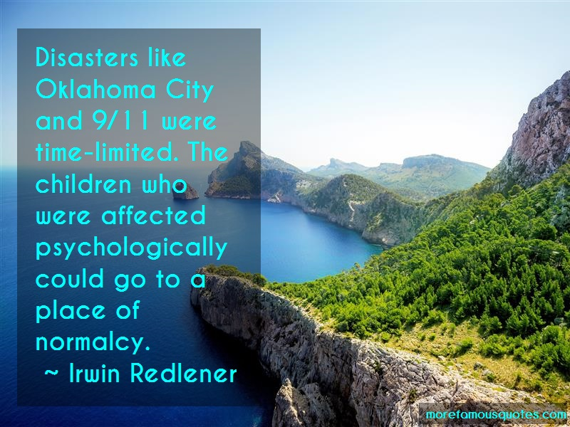 Irwin Redlener Quotes: Disasters like oklahoma city and 9 11
