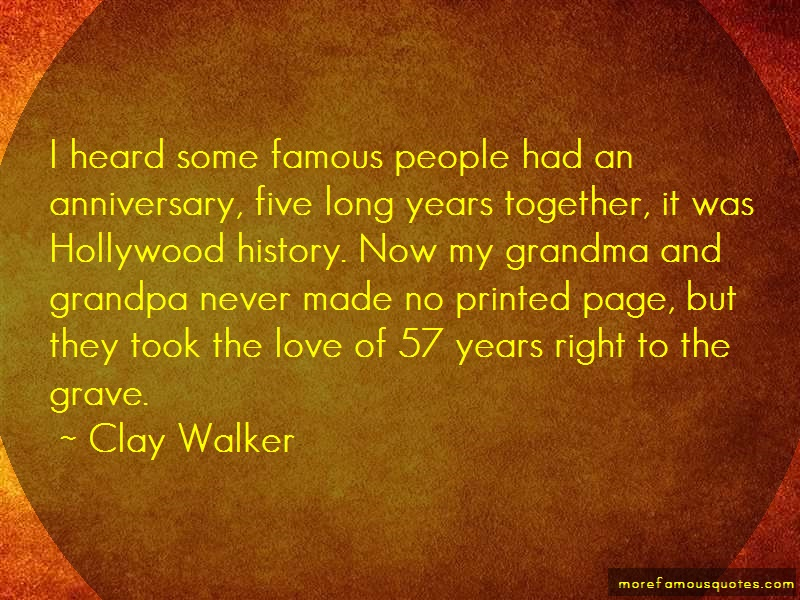 Clay Walker Quotes: I Heard Some Famous People Had An