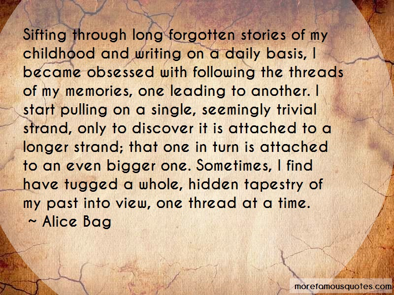 Alice Bag Quotes: Sifting through long forgotten stories