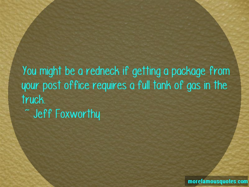 Jeff Foxworthy Quotes: You Might Be A Redneck If Getting A