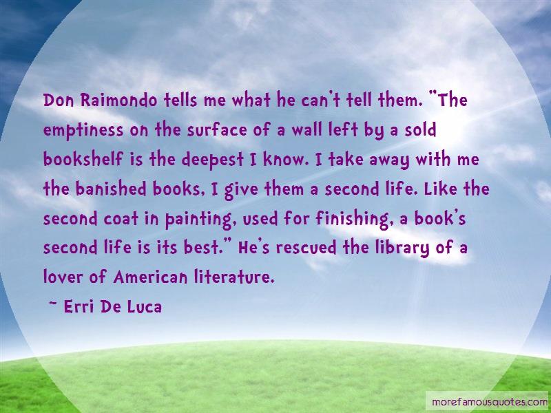 Erri De Luca Quotes: Don raimondo tells me what he cant tell