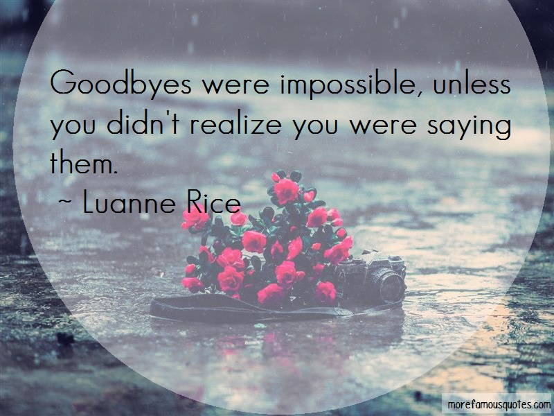 Luanne Rice Quotes: Goodbyes were impossible unless you
