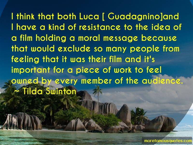 Tilda Swinton Quotes: I think that both luca guadagnino and i