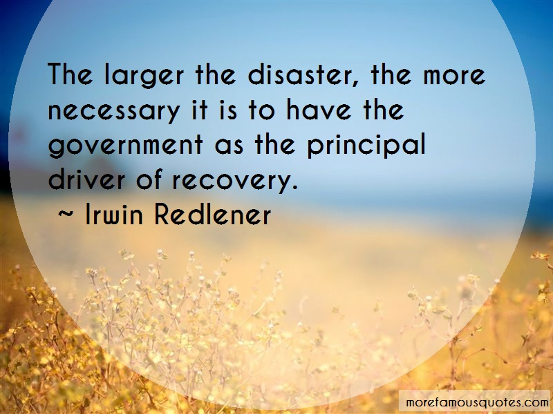 Irwin Redlener Quotes: The larger the disaster the more