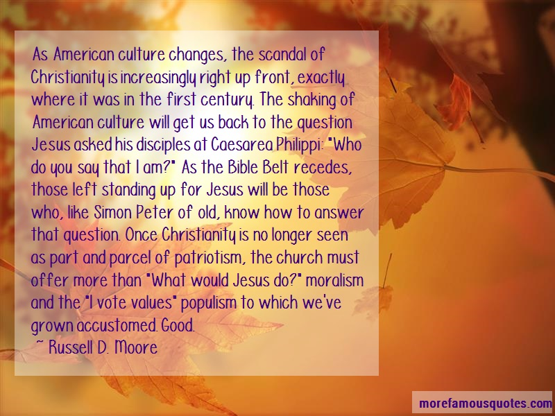 Russell D. Moore Quotes: As American Culture Changes The Scandal