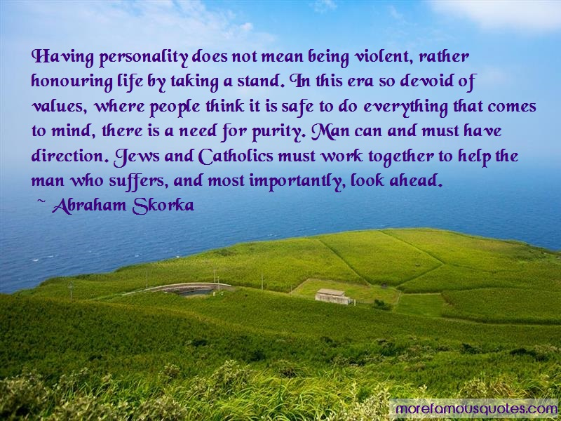 Abraham Skorka Quotes: Having Personality Does Not Mean Being