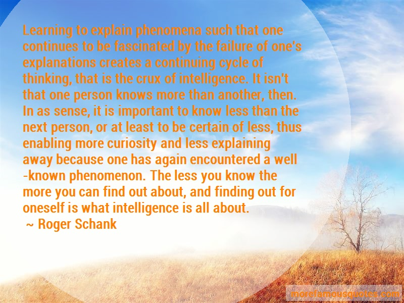 Roger Schank Quotes: Learning to explain phenomena such that
