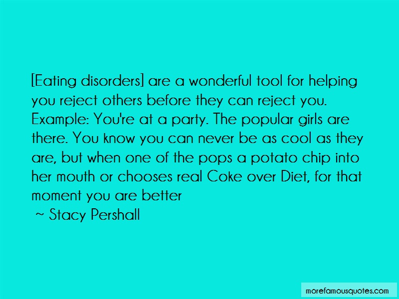 Stacy Pershall Quotes: Eating disorders are a wonderful tool