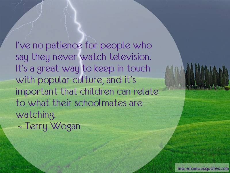 Terry Wogan Quotes: Ive No Patience For People Who Say They
