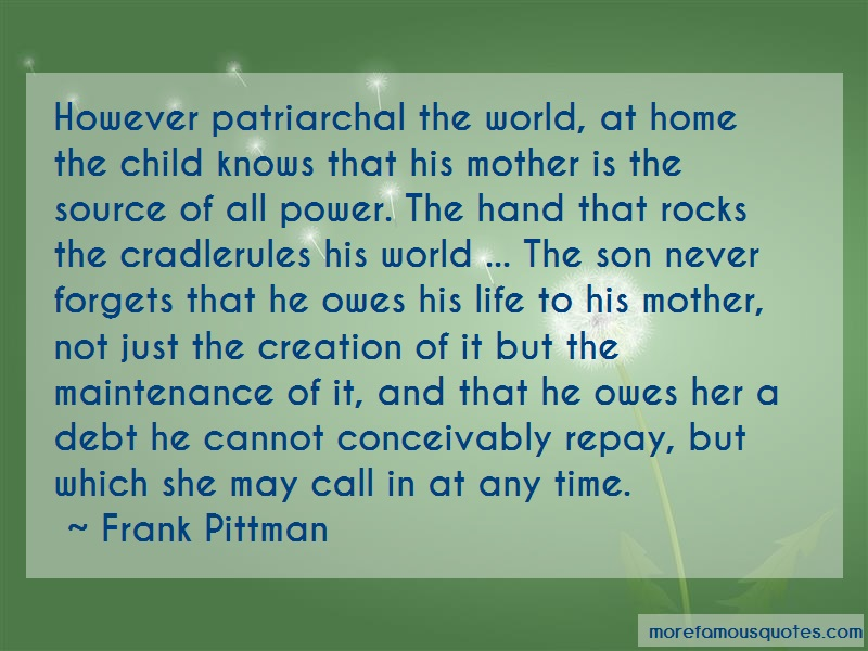 Frank Pittman Quotes: However patriarchal the world at home