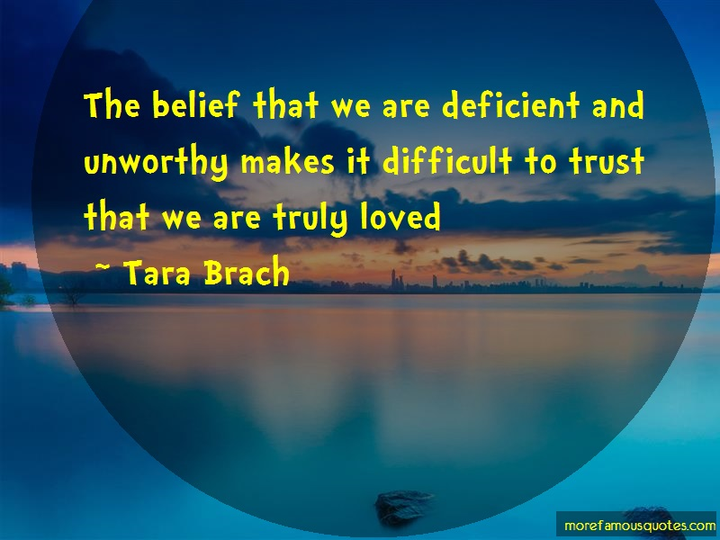 Tara Brach Quotes: The Belief That We Are Deficient And