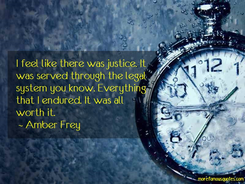 Amber Frey Quotes: I feel like there was justice it was