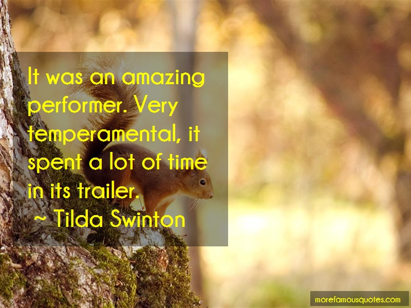 Tilda Swinton Quotes: It was an amazing performer very
