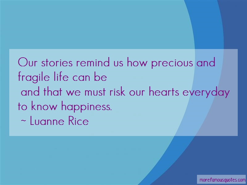 Luanne Rice Quotes: Our stories remind us how precious and