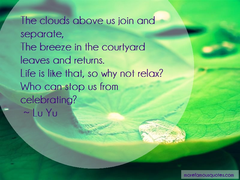 Lu Yu Quotes: The Clouds Above Us Join And Separate