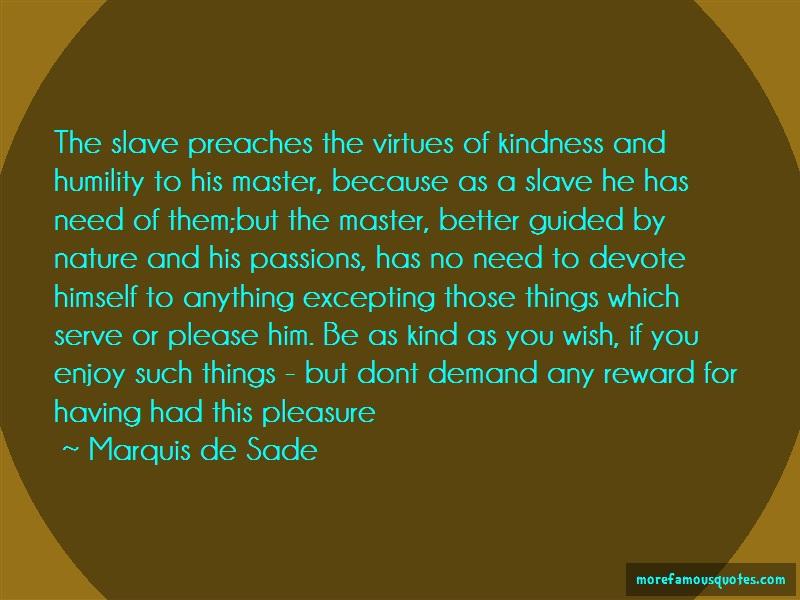 Marquis De Sade Quotes: The Slave Preaches The Virtues Of