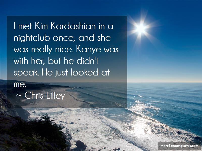Chris Lilley Quotes: I Met Kim Kardashian In A Nightclub Once