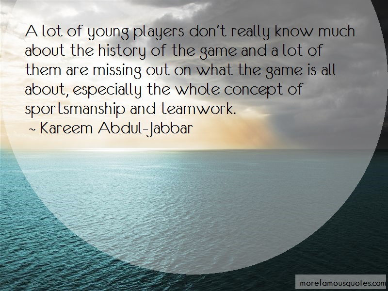 Kareem Abdul-Jabbar Quotes: A Lot Of Young Players Dont Really Know