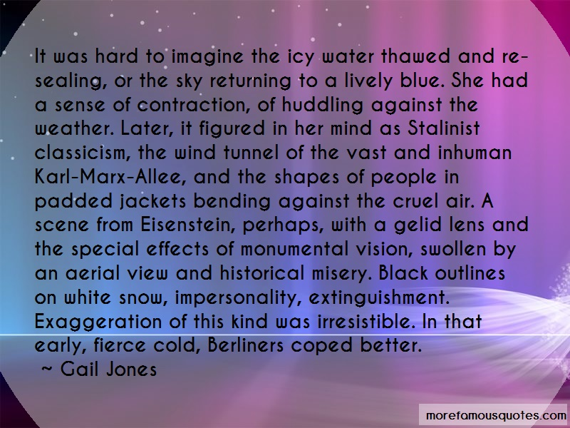 Gail Jones Quotes: It Was Hard To Imagine The Icy Water