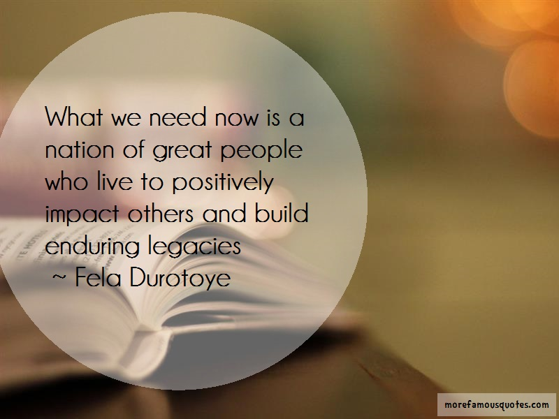 Fela Durotoye Quotes: What We Need Now Is A Nation Of Great