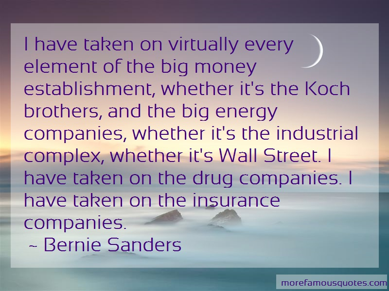 Bernie Sanders Quotes: I Have Taken On Virtually Every Element