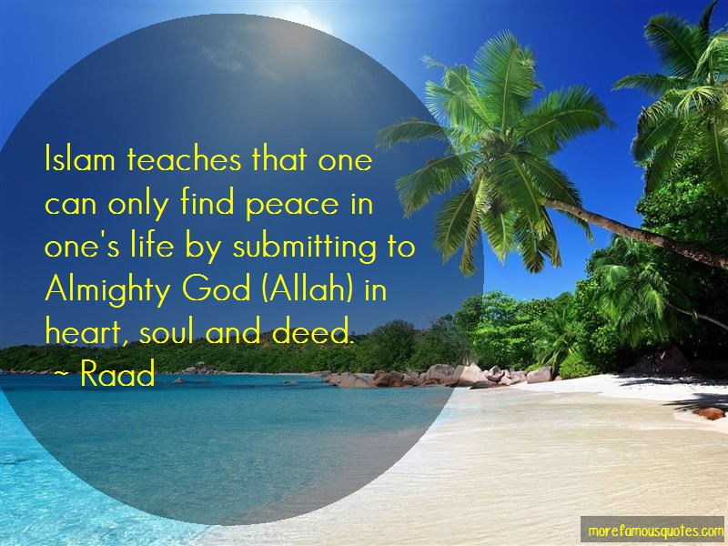 Raad Quotes: Islam Teaches That One Can Only Find