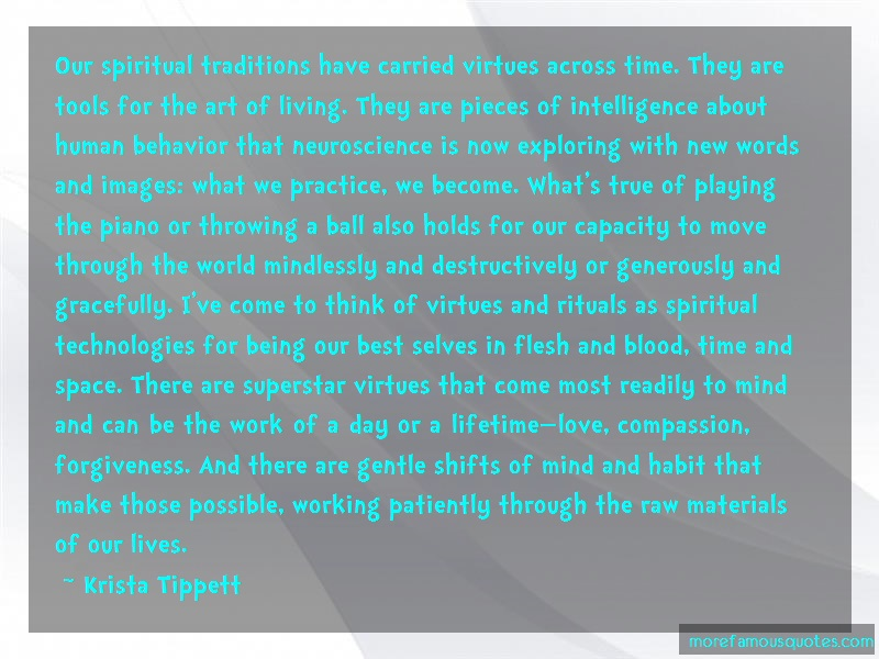 Krista Tippett Quotes: Our spiritual traditions have carried