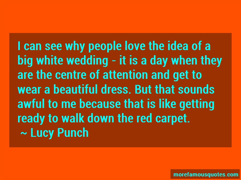 Lucy Punch Quotes: I Can See Why People Love The Idea Of A
