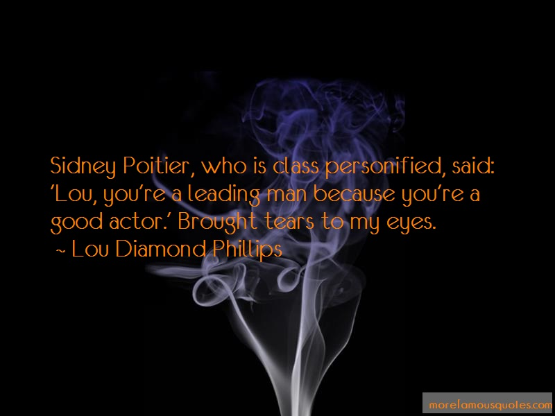 Lou Diamond Phillips Quotes: Sidney Poitier Who Is Class Personified
