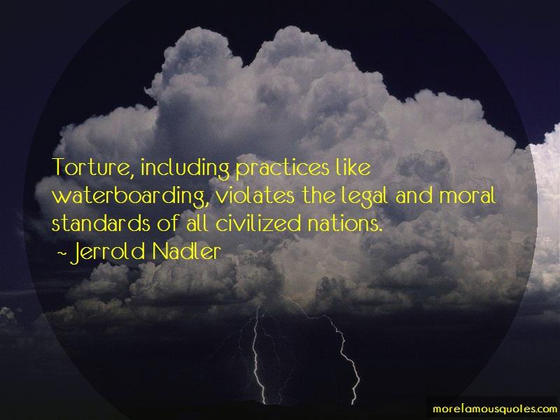 Jerrold Nadler Quotes: Torture Including Practices Like