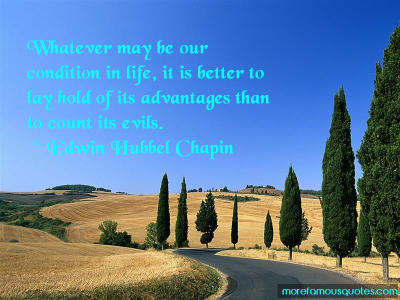 Edwin Hubbel Chapin Quotes: Whatever May Be Our Condition In Life It