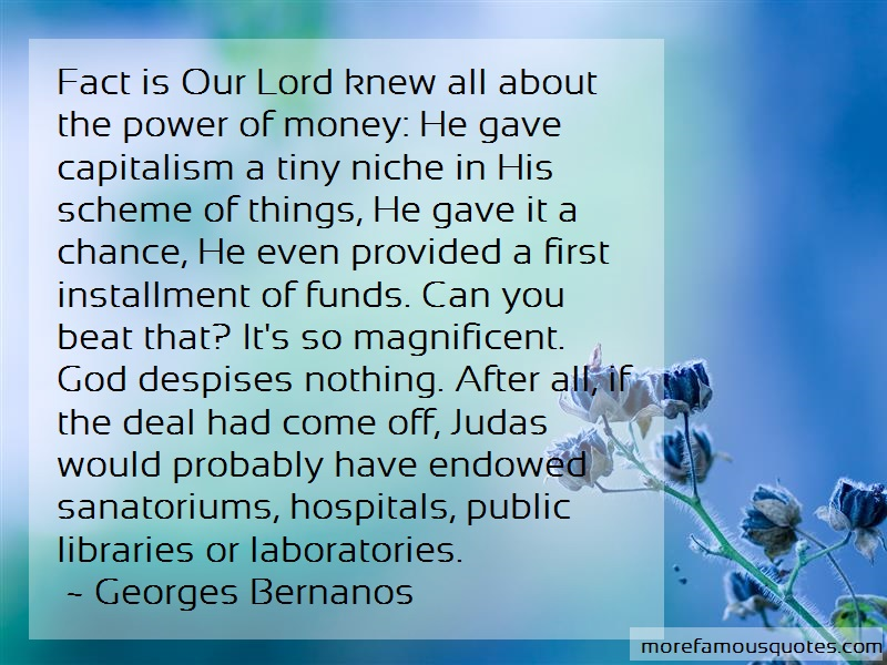 Georges Bernanos Quotes: Fact is our lord knew all about the