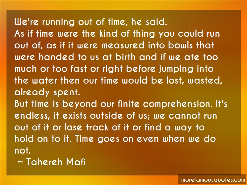 Tahereh Mafi Quotes: Were running out of time he said as if