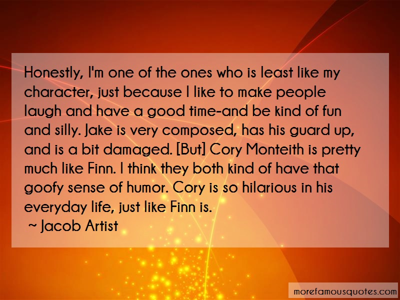 Jacob Artist Quotes: Honestly Im One Of The Ones Who Is Least