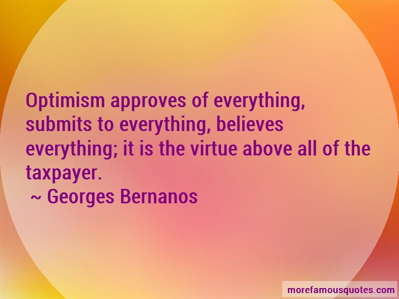 Georges Bernanos Quotes: Optimism approves of everything submits