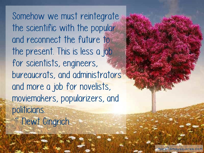 Newt Gingrich Quotes: Somehow We Must Reintegrate The