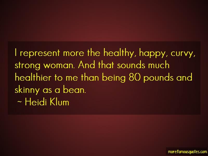 Heidi Klum Quotes: I Represent More The Healthy Happy Curvy