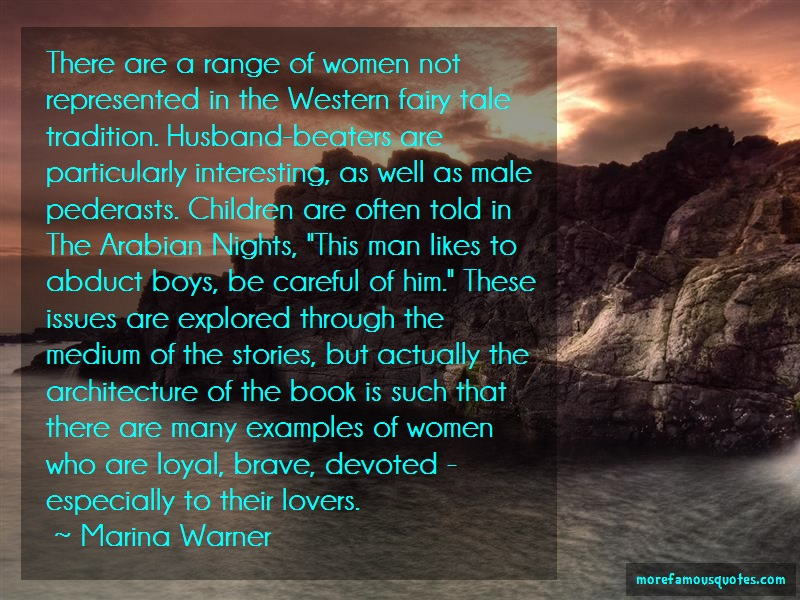 Marina Warner Quotes: There are a range of women not