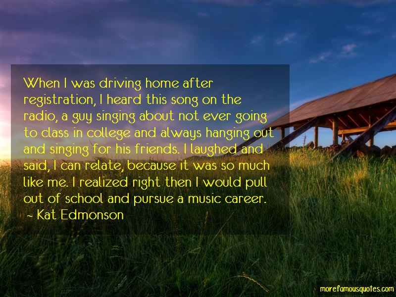 Kat Edmonson Quotes: When i was driving home after