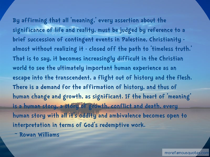 Rowan Williams Quotes: By affirming that all meaning every