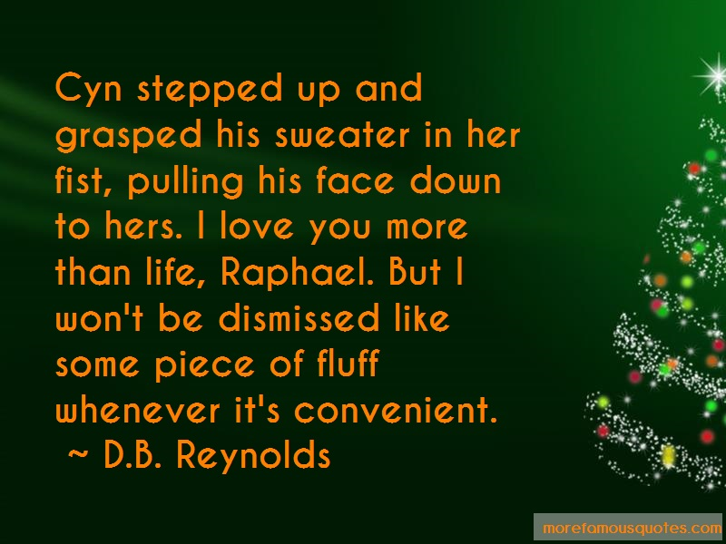 D.B. Reynolds Quotes: Cyn stepped up and grasped his sweater